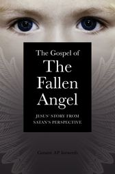 The Gospel of the Fallen Angel by Master Geraint Ap Iorwerth