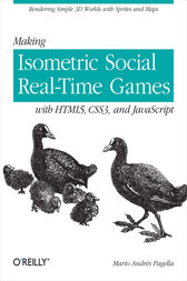 Making Isometric Social Real-Time Games with HTML5, CSS3, and JavaScript by Mario Andres Pagella