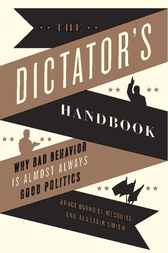 The Dictator's Handbook by Bruce Bueno de Mesquita