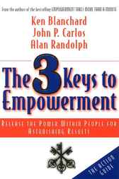 The 3 Keys to Empowerment by Ken Blanchard
