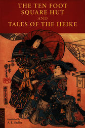 The Ten Foot Square Hut and Tales of the Heike by A.L. Sadler