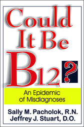 Could It Be B12? by Sally M. Pacholok