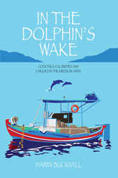 In the Dolphin's Wake by Harry Bucknall