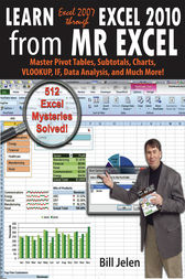 Learn Excel 2007 through Excel 2010 From MrExcel by Bill Jelen