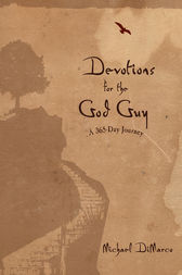 Devotions for the God Guy by Michael DiMarco