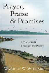 Prayer, Praise & Promises by Warren W. Wiersbe