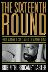 The Sixteenth Round by Rubin Hurricane Carter