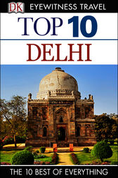 DK Eyewitness Top 10 Travel Guide: Delhi by Dorling Kindersley Ltd