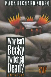 Why Isn't Becky Twitchell Dead? by Mark Richard Zubro