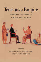 Tensions of Empire by Frederick Cooper