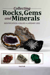 Collecting Rocks, Gems & Minerals by Patti Polk