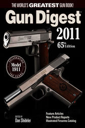 Gun Digest 2011 by Dan Shideler