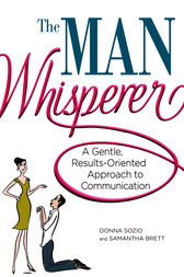 The Man Whisperer by Donna Sozio