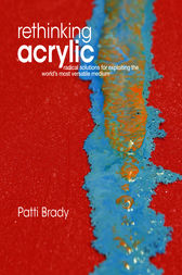 Rethinking Acrylic by Patti Brady