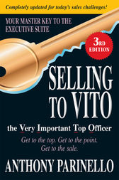 Selling to VITO the Very Important Top Officer by Anthony Parinello