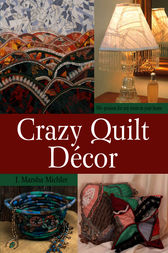 Crazy Quilt Décor by J. Marsha Michler