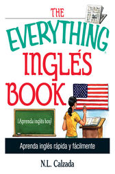The Everything Ingles Book by N. L. Calzada