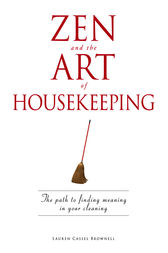 Zen and the Art of Housekeeping by Lauren Cassel Brownell