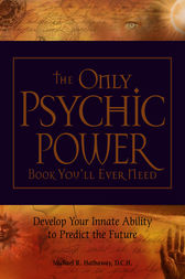 The Only Psychic Power Book You'll Ever Need by Michael R Hathaway