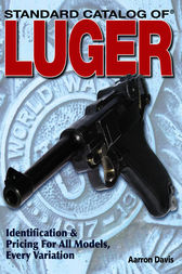 Standard Catalog of Luger by Aarron Davis