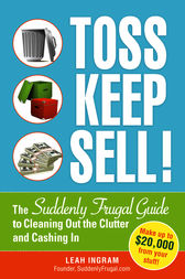 Toss, Keep, Sell! by Ingram Leah