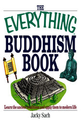 The Everything Buddhism Book by Jacky Sach