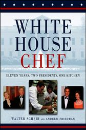 White House Chef by Walter Scheib