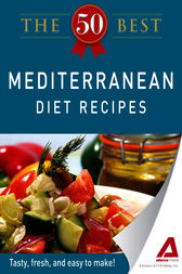 The 50 Best Mediterranean Diet Recipes by Editors of Adams Media