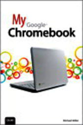 My Google Chromebook by Michael Miller