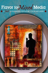 Flavor for Mixed Media by Mary Beth Shaw