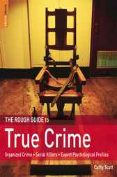 The Rough Guide to True Crime by Cathy Scott