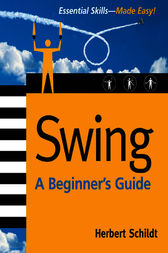 Swing: A Beginner's Guide by Herbert Schildt