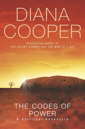 The Codes Of Power by Diana Cooper