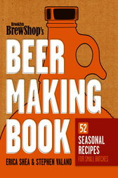 Brooklyn Brew Shop's Beer Making Book by Erica Shea