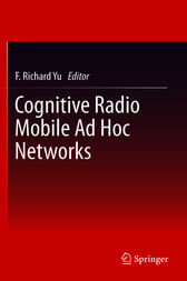 Cognitive Radio Mobile Ad Hoc Networks by F. Richard Yu