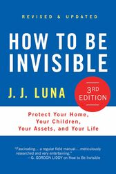 How to Be Invisible by J. J. Luna