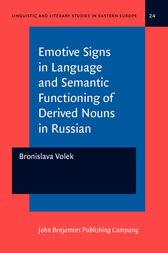 Emotive Signs in Language and Semantic Functioning of Derived Nouns in Russian by Bronislava Volek