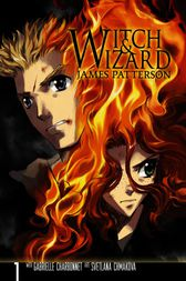 Witch & Wizard: The Manga, Vol. 1 by James Patterson