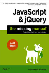 JavaScript & jQuery: The Missing Manual by David Sawyer McFarland