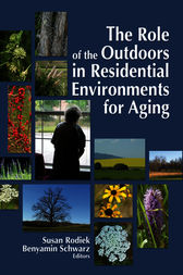 The Role of the Outdoors in Residential Environments for Aging by Susan Rodiek