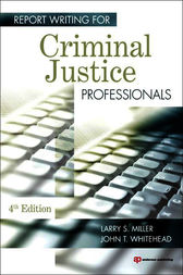 Report Writing for Criminal Justice Professionals by Larry S. Miller