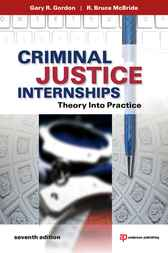 Criminal Justice Internships by Gary R. Gordon