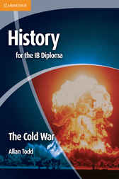History for the IB Diploma: The Cold War by Allan Todd