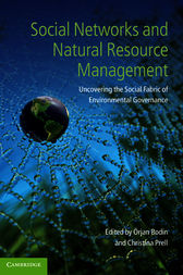 Social Networks and Natural Resource Management by Örjan Bodin