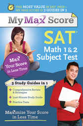 My Max Score SAT Math 1 & 2 Subject Test by Chris Monahan