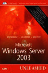 Microsoft Windows Server 2003 Unleashed by Rand Morimoto