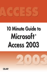 Microsoft Access 2003 10 Minute Guide (Secure PDF eBook) by Joe Habraken