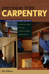 Precision Trim Carpentry by Rick Williams