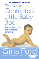 The New Contented Little Baby Book by Gina Ford