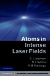Atoms in Intense Laser Fields by C. J. Joachain